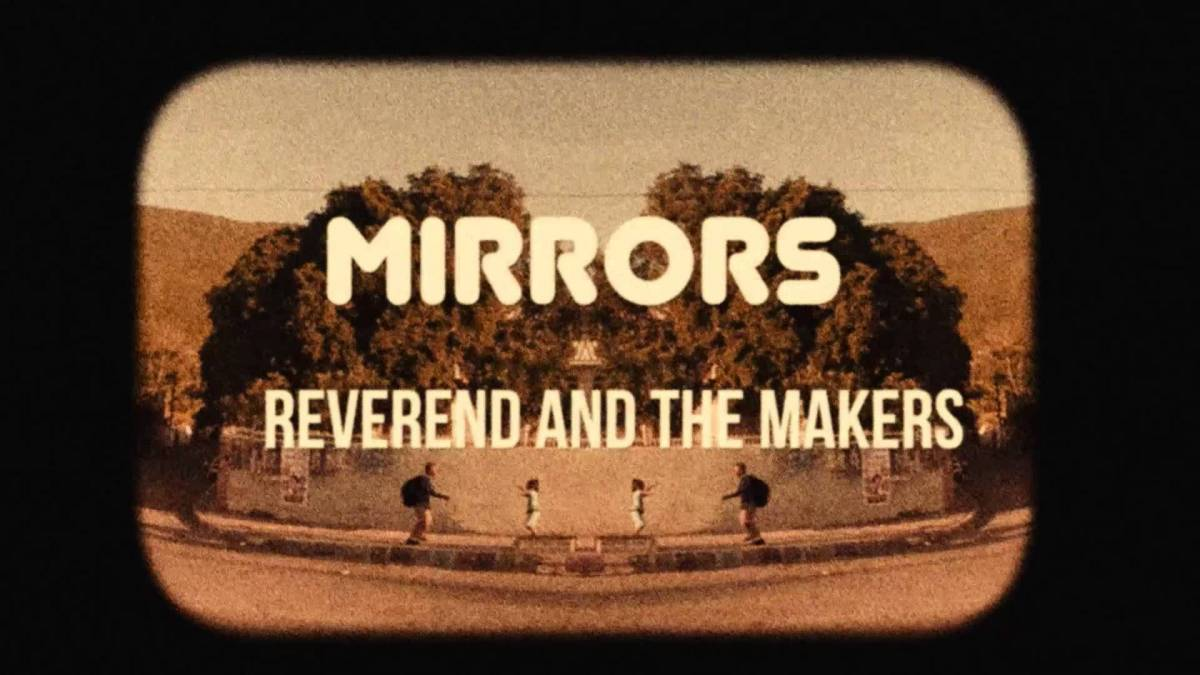 mirrors reverend and the makers