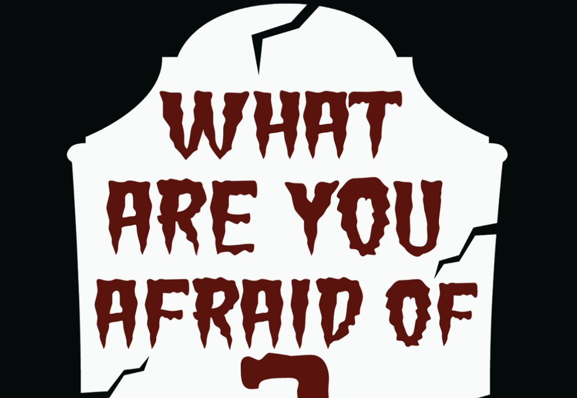 What Are You Afraid of Podcast