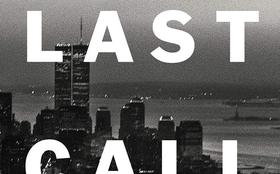 Last Call - A True Story of Love, Lust, and Murder in Queer New York